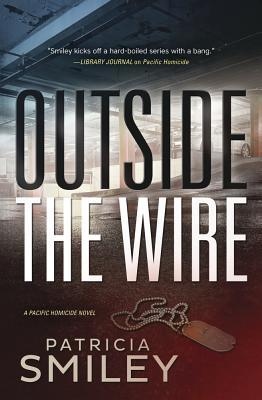 Outside the Wire (A Pacific Homicide, #2)