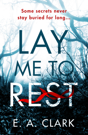 Lay Me to Rest by E.A. Clark