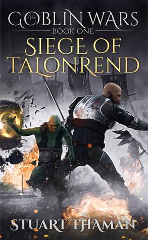 Siege of Talonrend (The Goblin Wars, #1)