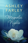 Magnolia Nights by Ashley Farley