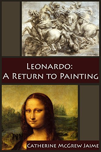 Leonardo: A Return to Painting (The Life and Travels of da Vinci Book 5)