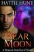Bear Moon by Hattie Hunt