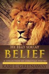 He Had You at Belief: A Collection of Christian Poetry