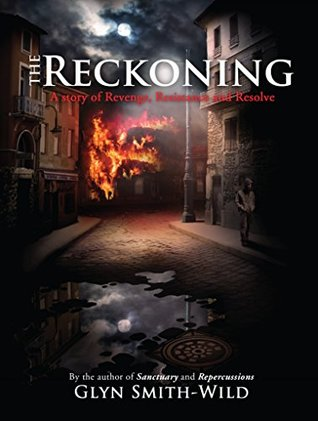 The Reckoning: A story of Revenge, Resistance and Resolve (Ben Coverdale Book 3)