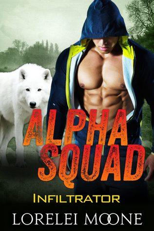 Alpha Squad: Infiltrator - por Lorelei Moone DJVU PDF FB2