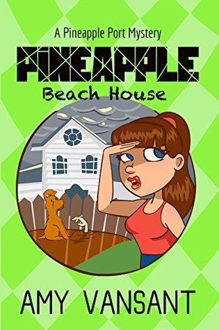 Pineapple Beach House (Pineapple Port Mysteries #5)