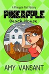 Pineapple Beach House (Pineapple Port Mysteries #5)