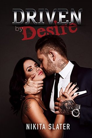 Driven by Desire by Nikita Slater