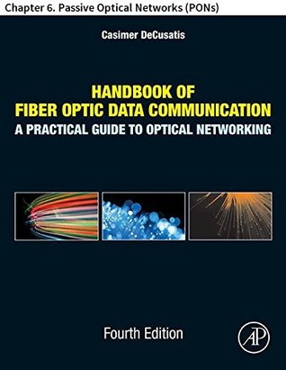 Handbook of Fiber Optic Data Communication: Chapter 6. Passive Optical Networks