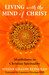 Living with the Mind of Christ: Mindfulness in Christian Spirituality