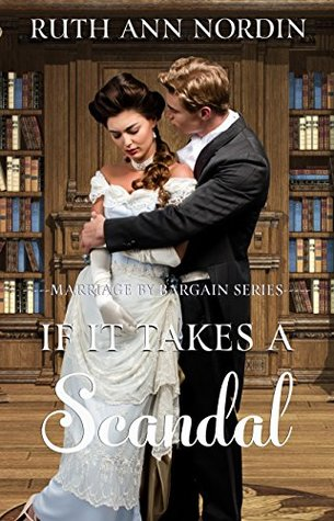 If It Takes A Scandal (Marriage by Bargain Book 4)