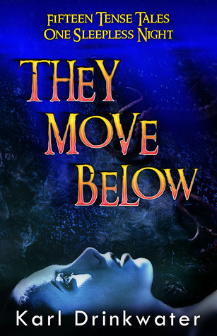 They Move Below: & Other Dark Tales