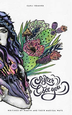 Sistar, I See You: Writings of Womyn and their Magical Ways