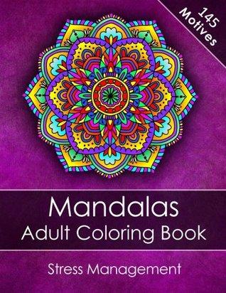 Mandalas Adult Coloring Book: Stress Management + BONUS 60 free Mandala coloring pages