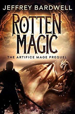 Rotten Magic (The Artifice Mage Saga Book 2)