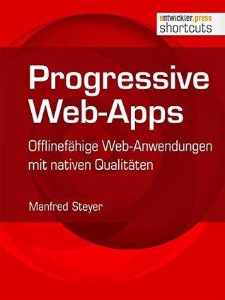 Progressive Web-Apps: Offlinefähige Web-Anwendungen mit nativen Qualitäten (shortcuts 209)
