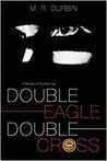 Double Eagle Double Cross by M.R. Durbin