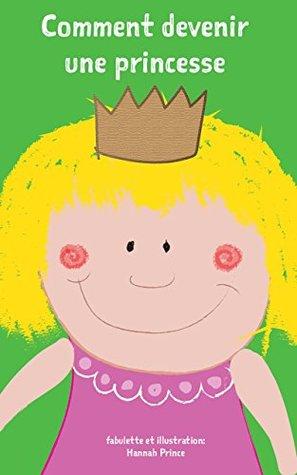 Livres pour bébé: Comment devenir une princesse: