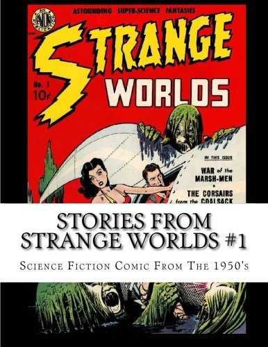 Stories From Strange Worlds #1: Science Fiction Comic From The 1950's