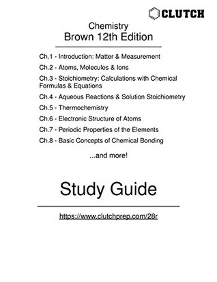 Study Guide for Chemistry: The Central Science, 12th Edition, by Brown