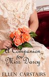 A Companion For Miss Darcy: A Pride and Prejudice Variation