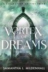Vortex of Dreams by Samantha L. Mildenhall