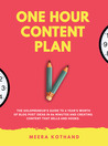 One Hour Content Plan by Meera Kothand