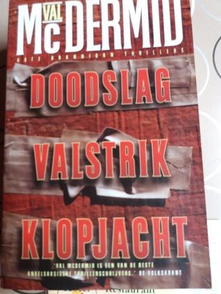 Doodslag/Valstrik/Klopjacht (Kate Brannigan, #1-#2-#3)