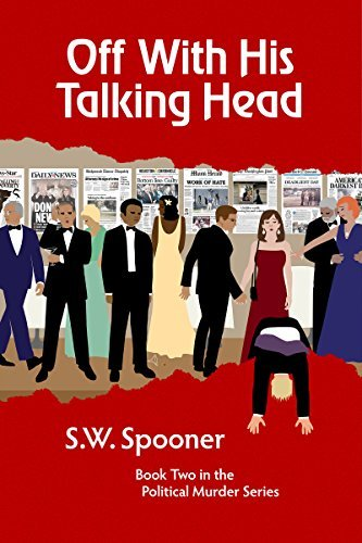 Off With His Talking Head (Political Murder Series Book 2)