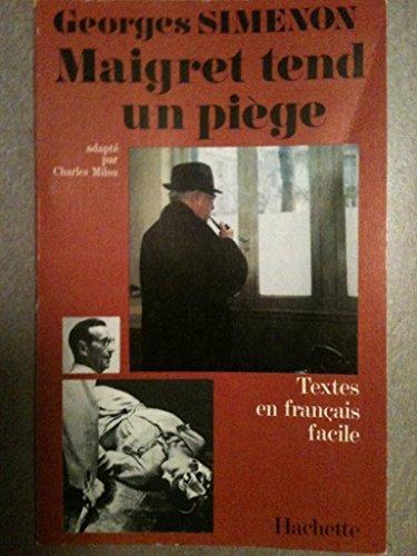 Textes En Francais Facile - Level 3: Simenon: Maigret Tend UN Piege