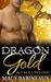 Dragon Gold by Macy Babineaux