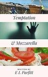 Temptation and Mozzarella