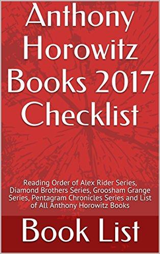 Anthony Horowitz Books 2017 Checklist: Reading Order of Alex Rider Series, Diamond Brothers Series, Groosham Grange Series, Pentagram Chronicles Series and List of All Anthony Horowitz Books