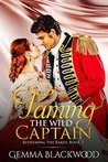 Taming the Wild Captain (Redeeming the Rakes #2)