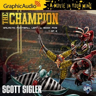 The Champion (Galactic Football League: Book Five) Part 1