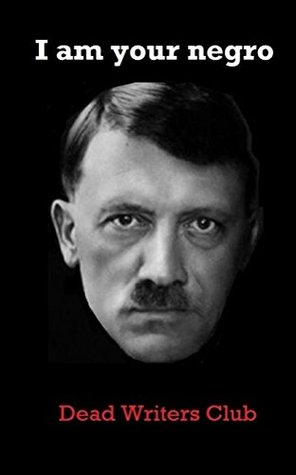 I Am Your Negro: ADOLF HITLER