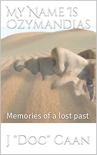 My Name Is Ozymandias: Memories of a lost past