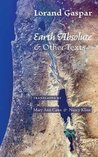 Earth Absolute & Other Texts
