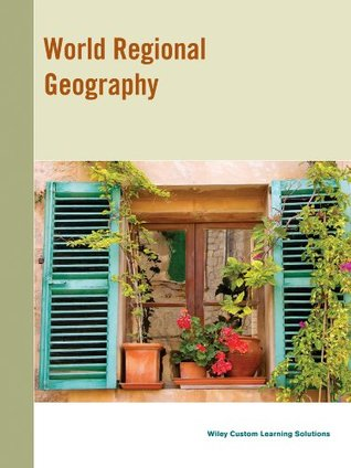 World Regional Geography: Realms, Regions, and Concepts