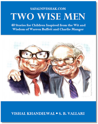 Two Wise Men - Stories for Children Inspired from the Wit and Wisdom of Warren Buffett and Charlie Munger