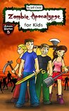 Zombie Apocalypse for Kids: Four Teenagers on a Dangerous Journey (Kids' Adventure Stories)