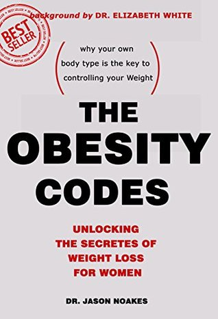 The Obesity Codes: Unlocking the Secrets of Weight Loss for women