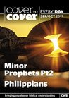 Cover to Cover Every Day September-October 2017: Minor Prophets Pt2 & Philippians