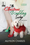 The Christmas Wedding Swap by Allyson Charles