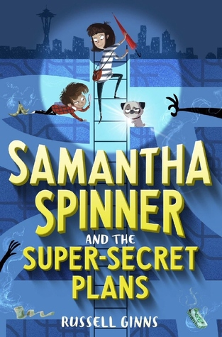 Samantha Spinner and the Super Secret Plans (Samantha Spinner #1)