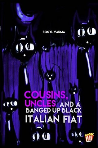 Cousins, Uncles and a b@#$ed up black Italian Fiat (PopKorn Press Book 33)