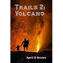 Trails Through the Volcano (Trails #2)