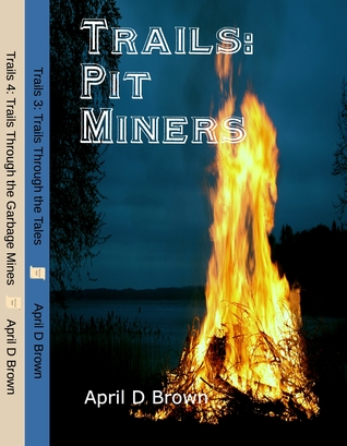 Trails Pit Miners
