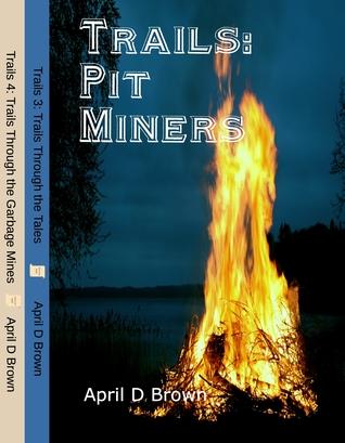 Trails Pit Miners