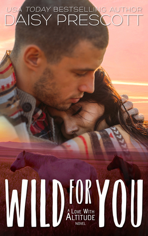 Wild for You (Love with Altitude, #3)